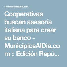 Cooperativas buscan asesoría italiana para crear su banco - MunicipiosAlDia.com :: Edición República Dominicana