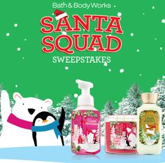 Bath & Body Works Santa Squad Sweepstakes   Enter DAILY for a chance to win Bath & Body Works Santa Squad Sweepstakes!  For USA only and ends on December 18, 2015.  PRIZES: TWENTY-SIX (26) GRAND PRIZES (five (5) for Entry Periods 1-4 and six (6) for