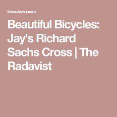 Beautiful Bicycles: Jay's Richard Sachs Cross | The Radavist