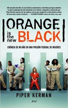 Orange Is The New Black / Piper Kerman.  Con más de un millón de ejemplares vendidos en Estados Unidos, una historia real que ha sido fuente de inspiración de la serie de moda que triunfa en todo el mundo. http://www.planetadelibros.com/libro-orange-is-the-new-black/117219