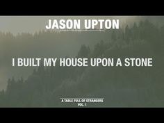 I Built My House Upon A Stone (Official Lyric Video) // A Table Full Of ...
