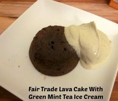 Fair Trade Lava Cake and Fair Trade Green Mint Tea Ice Cream