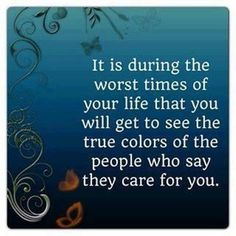 #Truth.  Hard times reveal true friends.
