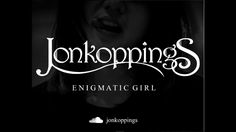 Jonkoppings - Enigmatic Girl (AUDIO ONLY)