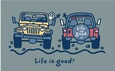 "All Things Jeep - ""Life is Good"" Jeep T-Shirt featuring 2 Jeeps . Jeep Tattoo, Adventure Jeep, Jeep Quotes, Jeep Sayings, Jeep Stickers, Jeep Shirts, Jeep Wave, Frat Coolers, Fraternity Coolers"