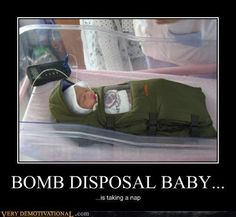 EOD Baby. . BOMB DISPOSAL BABY... II] -E taking a nap V ERY DE ' ATRON AL, I Com