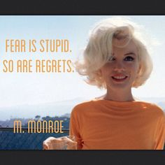 Fear is stupid. So are regrets. Marilyn Monroe Quotes, Self Empowerment, Self Talk, I Can Do It, Positive Mind, Bright Stars, Early Learning, Regrets, Strong Women