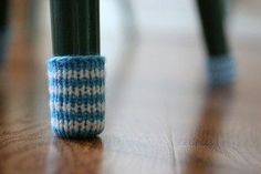 Knit Chair Socks. Cute and useful--keep your chair legs from scratching your hardwood floors. Quick project too..