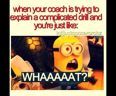 Seriously the look I get when my kids don't understand my drills!