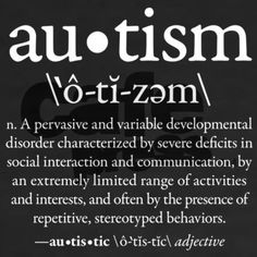 What better way to start to try to explain to people what autism is than with a dictionary definition? More autism awareness designs available at cafepress.com/autismthings