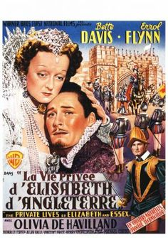 THE PRIVATE LIVES OF ELIZABETH & ESSEX (1939) - Bette Davis - Errol Flynn - Olivia De Havilland - Directed by Michael Curtiz - Warner Bros. - French Movie Poster.