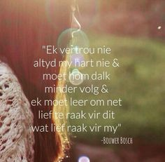 Bouwer Bosch Me Quotes, Qoutes, Afrikaanse Quotes, Ig Captions, Bosch, Spiritual Quotes, Inspirational Quotes, Sayings, My Love