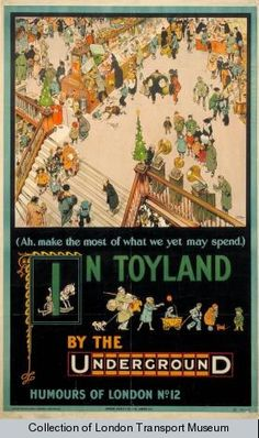 In Toyland by the Underground - Humours of London - (Tony Sarg) - London Transport Museum, Public Transport, Transport Posters, Vintage London, Old London, Jobs In Art, Museum Poster, London Poster, British Travel