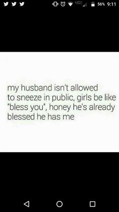 Love My Man, Girls Be Like, Best Quotes, Blessed, Public, Husband, Cards Against Humanity, Lol, Humor