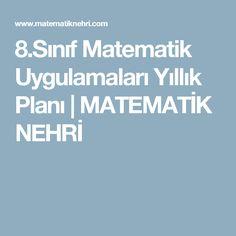 8.Sınıf Matematik Uygulamaları Yıllık Planı   MATEMATİK NEHRİ