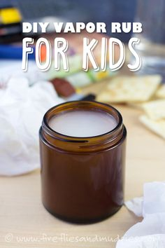 DIY Vapor Rub For Kids | Fireflies and Mud Pies