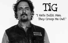 Tig // Sons Of Anarchy // Kim Coates