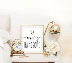 His and Her FREE Printable! Hello Gorgeous and Morning Handsome 8x10 art prints available to download today! The perfect extra touch to your master.