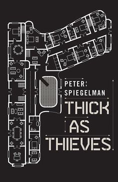 Thick As Thieves by Peter Spiegelman - book cover by Nathan Burton Design -- Really cool design. Neat idea too. It is executed very well. Best Book Covers, Beautiful Book Covers, Book Cover Art, Book Cover Design, Graphic Design Books, Japanese Graphic Design, Graphic Design Inspiration, Branding And Packaging, Identity Branding