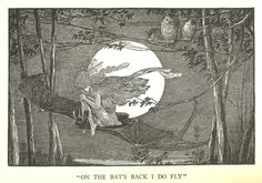 """""""On the bat's back I do fly"""" By Louis Rhead . Early 20th Century. (Thanks, Trix!)"""