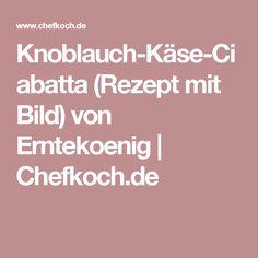 Knoblauch-Käse-Ciabatta (Rezept mit Bild) von Erntekoenig | Chefkoch.de
