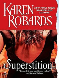 Superstition  by Karen Robards http://www.goodreads.com/book/show/629621.Superstition