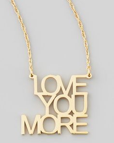 Love You More Pendant Necklace by Jennifer Zeuner at Neiman Marcus.