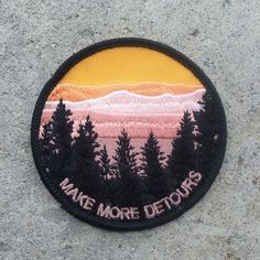 "A simple and wise message: make more detours. The best kind of traveling is making plenty of stops along the way. Patch by illdownhill. 3"" in diameter. Iron-on"