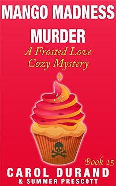 Mango Madness Murder: A Frosted Love Cozy Mystery - Book 15 (Frosted Love Cozy Mysteries) by Carol Durand http://www.amazon.com/dp/B013RDBAHI/ref=cm_sw_r_pi_dp_1B03vb1V60T6E