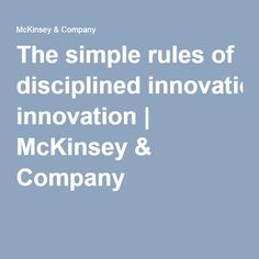 The simple rules of disciplined innovation | McKinsey & Company