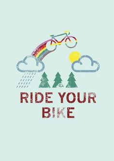Ride your bike.