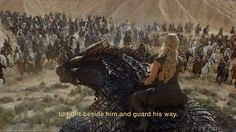 "# DAENERYS ""TO FIGHT BESIDE HIM AND GUARD HIS WAY"""