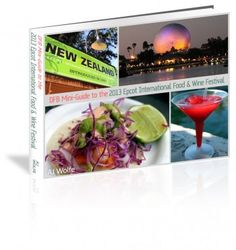 On Sale - DFB Guide to the 2013 Epcot Internaional Food and Wine Festival!!!