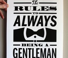 The rules to always being a gentleman hmmm for jarod?? haha