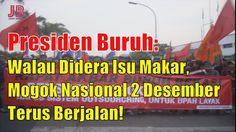 #PilkadaDKI #AntiAhok #TemanAhok Presiden Buruh: Walau Didera Isu Makar Mogok Nasional 2 Desember Terus Berjalan!