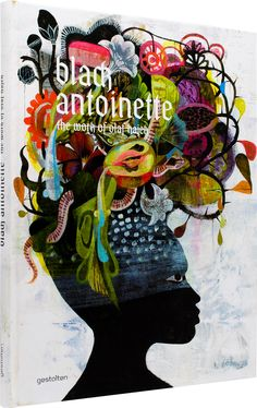 Black Antoinette - The Work of Olaf Hajek  Recent work by one of the most internationally sought-after illustration artists.