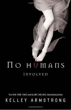 No Humans Involved - Kelley Armstrong - Book 7
