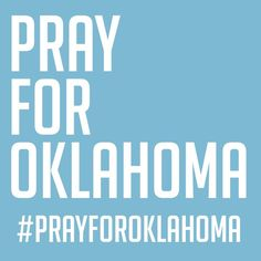 pray for oklahoma   #prayer #oaklahoma