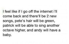 It'll happen. You may not believe me but that is exactly what'll happen