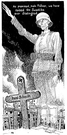"""Caricature by Leslie Illingworth from the Daily Mail, 29 January 1943 """"As promised, mein Führer, we have raised the Swastika over Stalingrad"""""""