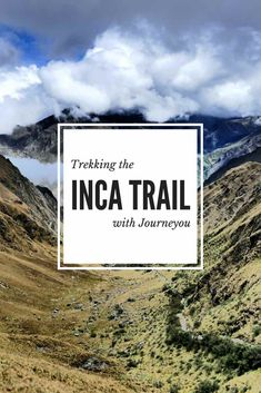 Trekking the inca trail pinterest
