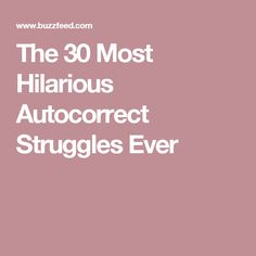 The 30 Most Hilarious Autocorrect Struggles Ever