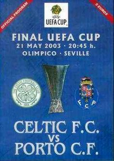 FC Porto 3 Celtic 2 in May 2003 in Sevilla. The programme cover for the UEFA Cup Final.
