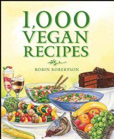 1,000 Vegan Recipes - this book is like a vegan bible.  All good.