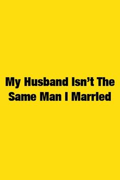 My Husband Isn't The Same Man I Married by relationbox. Strong Love, My Husband, Relationship Memes, Gemini, Marriage, Lovers, Dates, Poetry, Twins