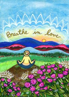 Breathe in Love by Lori Portka Affirmation Cards, Visualisation, Doodle Designs, Mixed Media Painting, Love And Light, Positive Thoughts, Positive Quotes, Breathe, Original Artwork