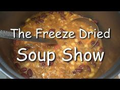 The Freeze Dried Soup Show ... 4 kinds +Chili in a Harvest Right Home Freeze Dryer. - YouTube