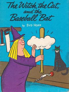 https://flic.kr/p/aEpD77 | The Witch, the Cat, and the Baseball Bat | written & illustrated by Syd Hoff (1968).  blogged