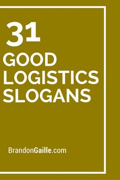 31 Good Logistics Slogans