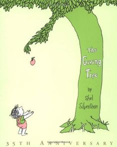 The Giving tree. Love this book and where the side walk ends great poems!!!
